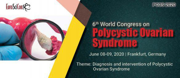 6th World Congress on Polycystic Ovarian Syndrome | Frankfurt, Germany | June 8-9,2020